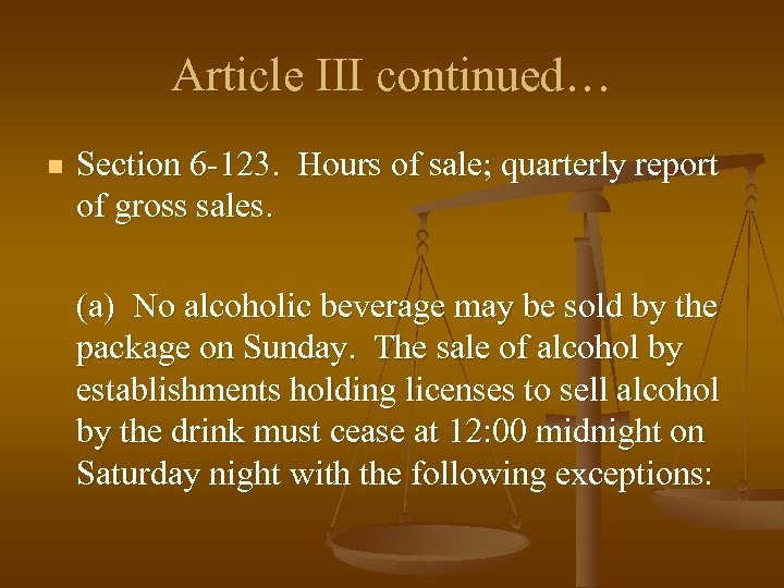 Article III continued… n Section 6 -123. Hours of sale; quarterly report of gross