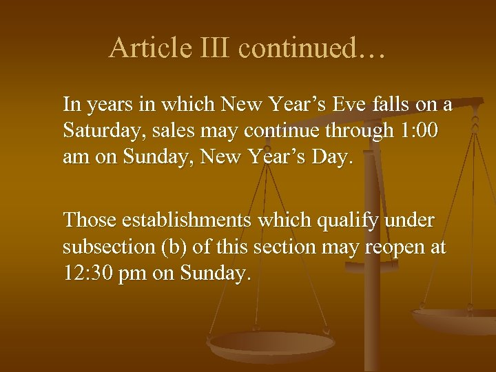 Article III continued… In years in which New Year's Eve falls on a Saturday,