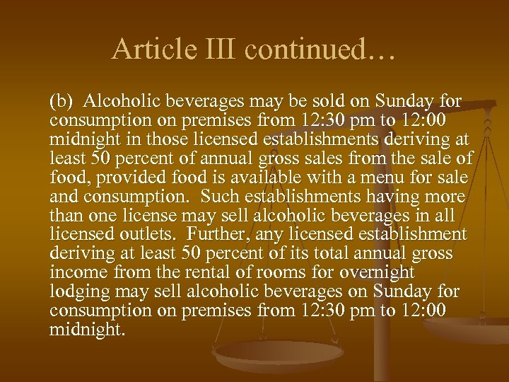 Article III continued… (b) Alcoholic beverages may be sold on Sunday for consumption on