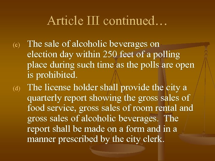 Article III continued… (c) (d) The sale of alcoholic beverages on election day within