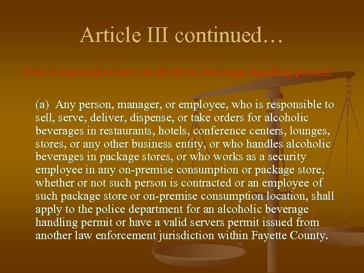 Article III continued… Who is required to have an alcoholic beverage handling permit? (a)