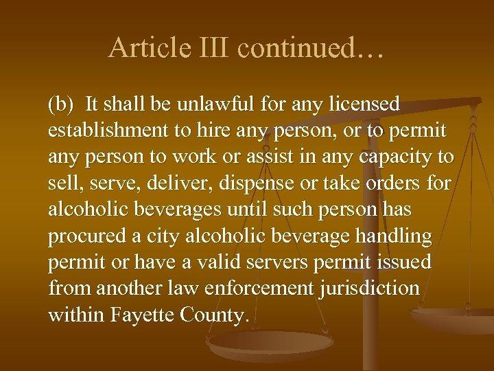 Article III continued… (b) It shall be unlawful for any licensed establishment to hire