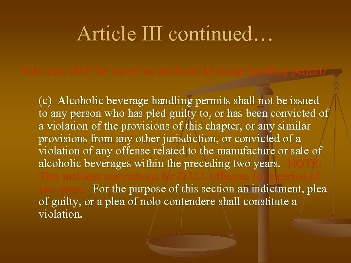 Article III continued… Who may NOT be issued an alcoholic beverage handling permit? (c)