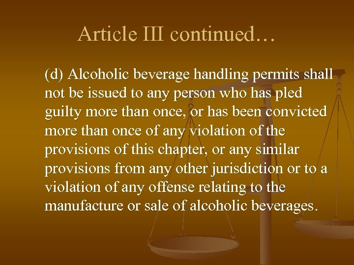 Article III continued… (d) Alcoholic beverage handling permits shall not be issued to any