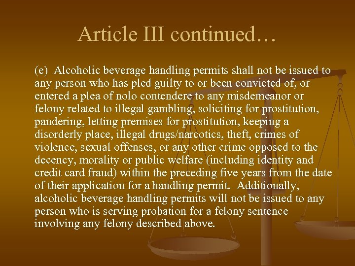 Article III continued… (e) Alcoholic beverage handling permits shall not be issued to any