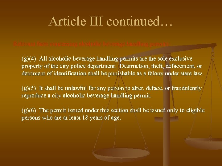 Article III continued… Relevant facts concerning alcoholic beverage handling permits: (g)(4) All alcoholic beverage