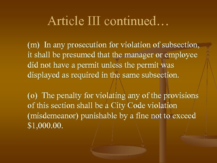 Article III continued… (m) In any prosecution for violation of subsection, it shall be