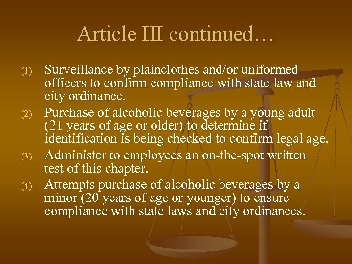 Article III continued… (1) (2) (3) (4) Surveillance by plainclothes and/or uniformed officers to