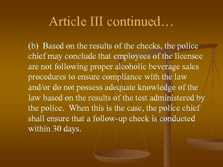 Article III continued… (b) Based on the results of the checks, the police chief
