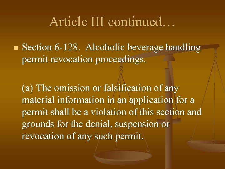 Article III continued… n Section 6 -128. Alcoholic beverage handling permit revocation proceedings. (a)