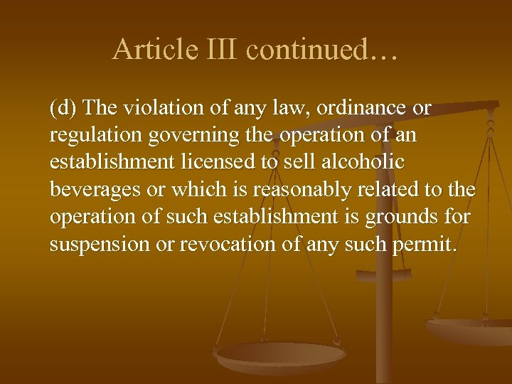 Article III continued… (d) The violation of any law, ordinance or regulation governing the