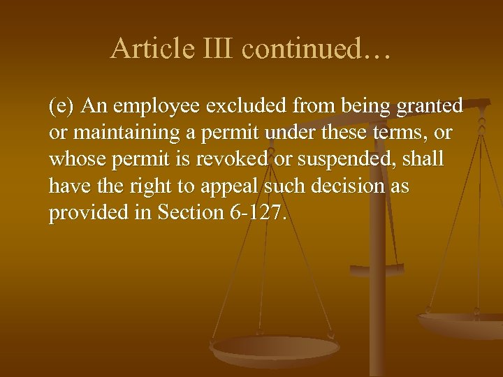 Article III continued… (e) An employee excluded from being granted or maintaining a permit