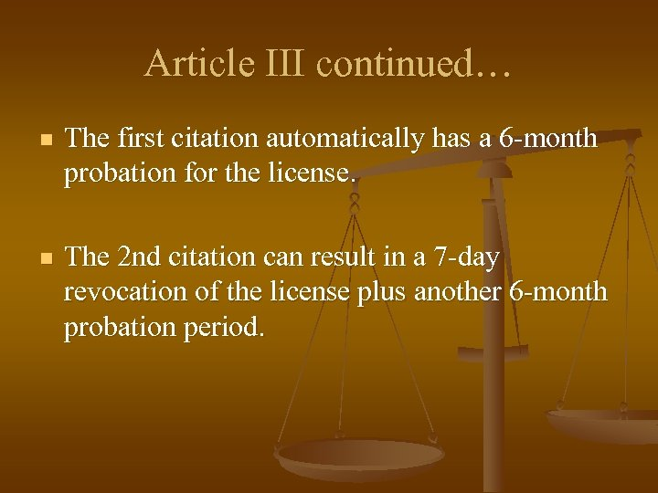 Article III continued… n The first citation automatically has a 6 -month probation for