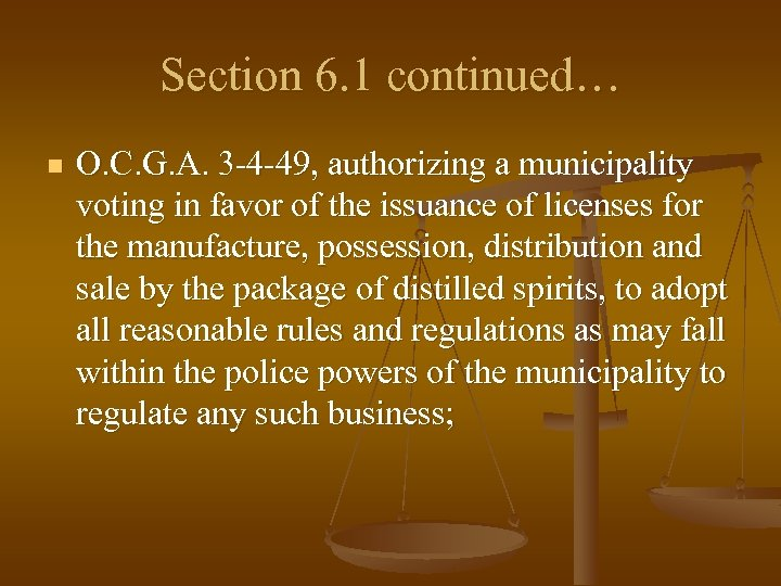 Section 6. 1 continued… n O. C. G. A. 3 -4 -49, authorizing a
