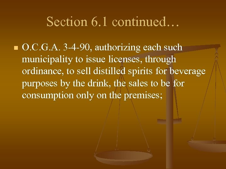 Section 6. 1 continued… n O. C. G. A. 3 -4 -90, authorizing each