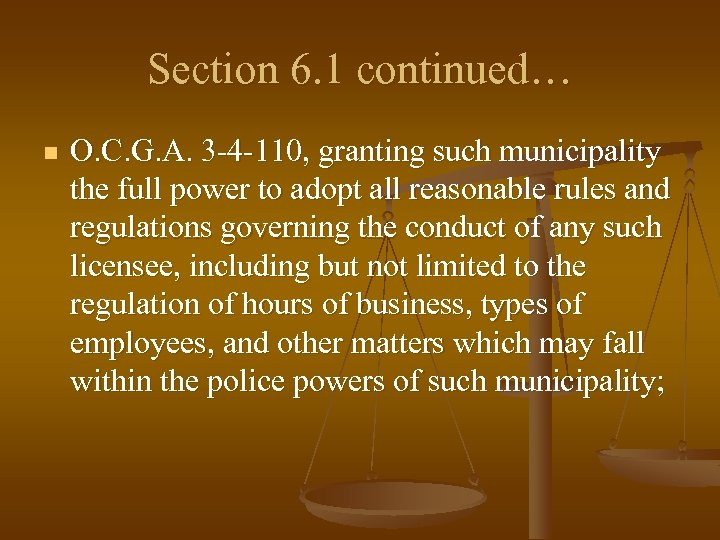 Section 6. 1 continued… n O. C. G. A. 3 -4 -110, granting such
