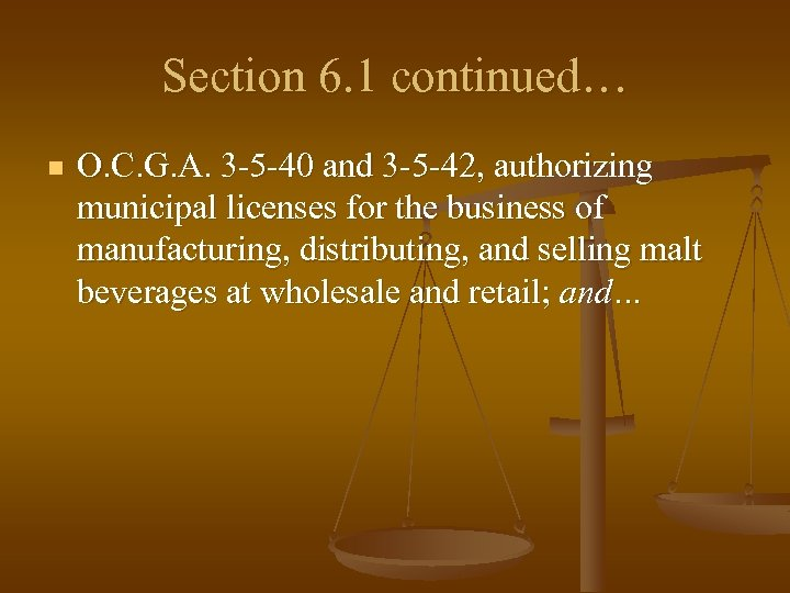 Section 6. 1 continued… n O. C. G. A. 3 -5 -40 and 3