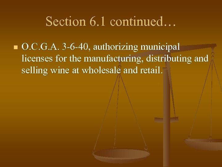Section 6. 1 continued… n O. C. G. A. 3 -6 -40, authorizing municipal