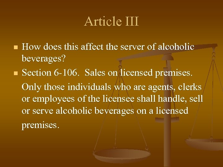 Article III n n How does this affect the server of alcoholic beverages? Section