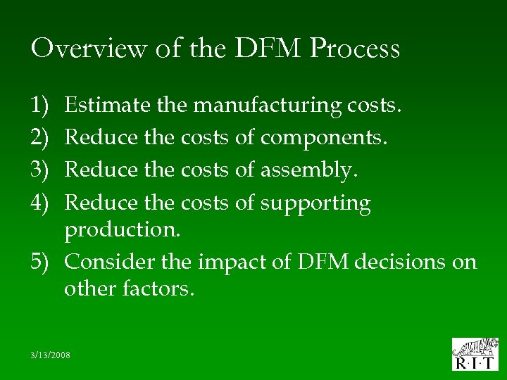 Overview of the DFM Process 1) 2) 3) 4) Estimate the manufacturing costs. Reduce