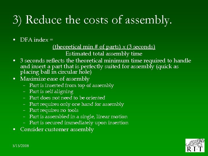 3) Reduce the costs of assembly. • DFA index = (theoretical min # of