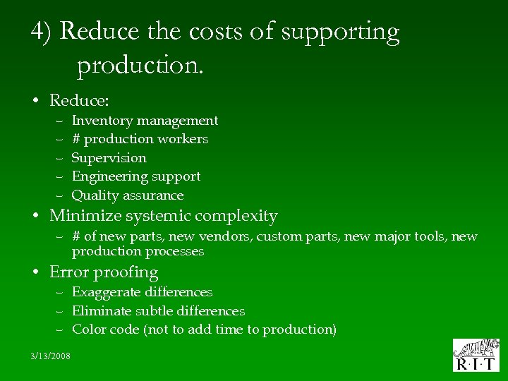 4) Reduce the costs of supporting production. • Reduce: – – – Inventory management