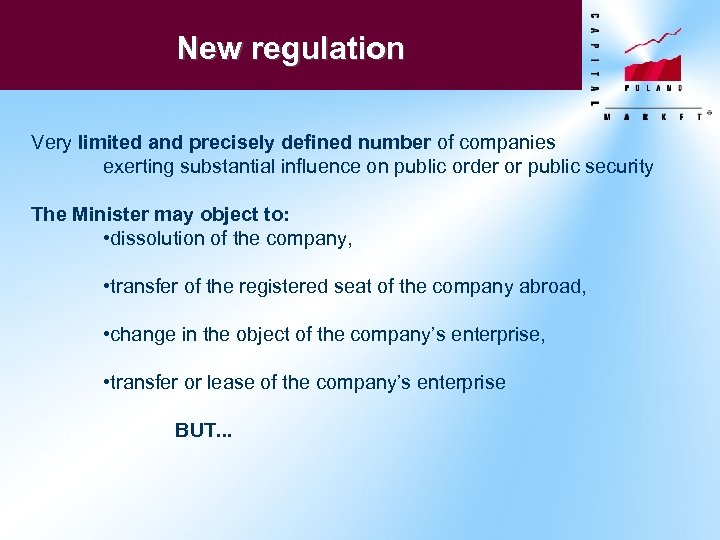 New regulation Very limited and precisely defined number of companies exerting substantial influence on