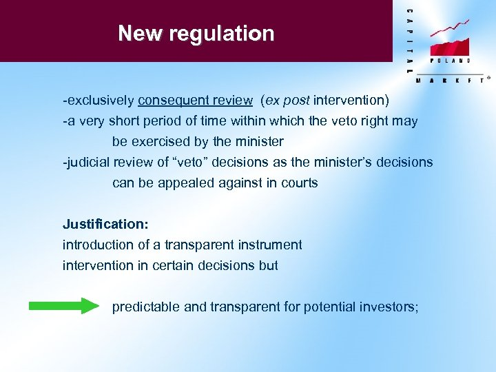 New regulation -exclusively consequent review (ex post intervention) -a very short period of time