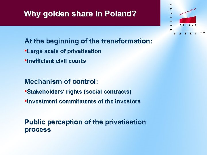 Why golden share in Poland? At the beginning of the transformation: • Large scale