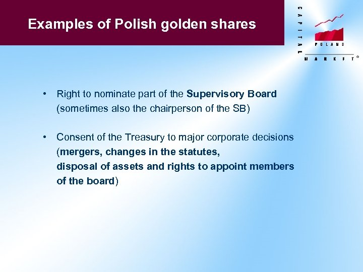 Examples of Polish golden shares • Right to nominate part of the Supervisory Board