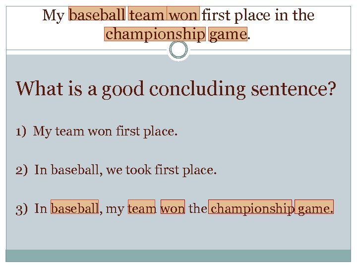 My baseball team won first place in the championship game. What is a good