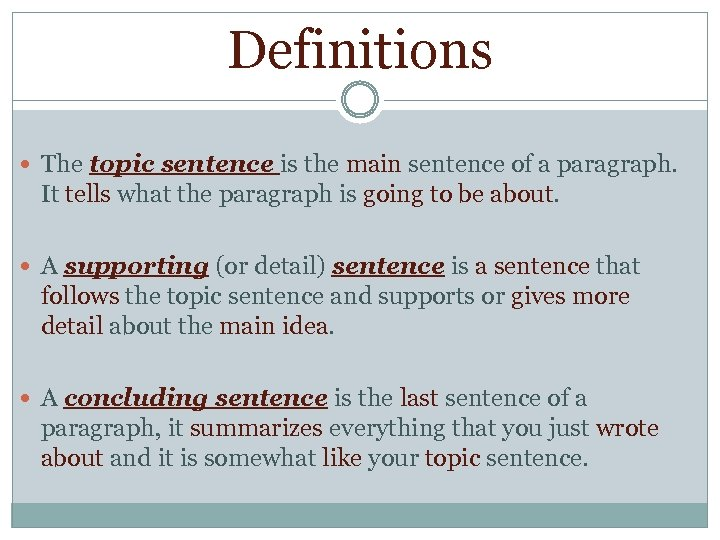 Definitions The topic sentence is the main sentence of a paragraph. It tells what