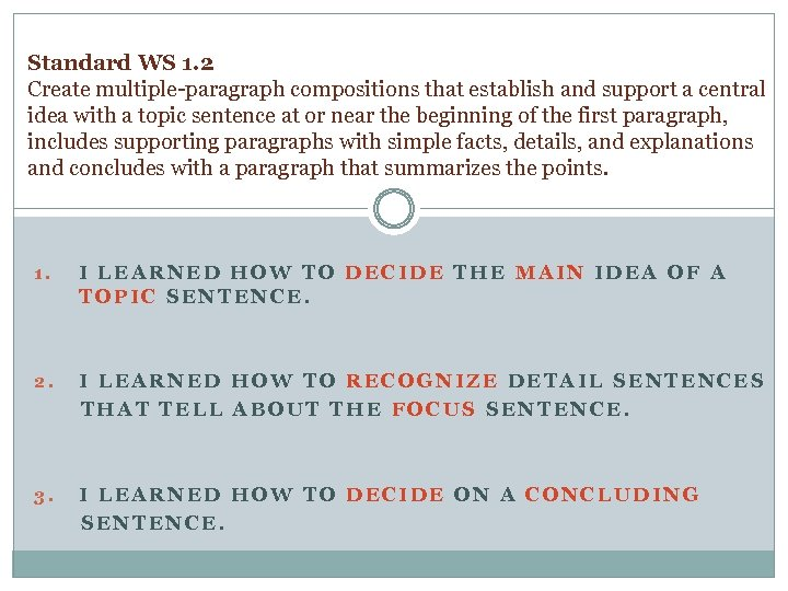 Standard WS 1. 2 Create multiple-paragraph compositions that establish and support a central idea