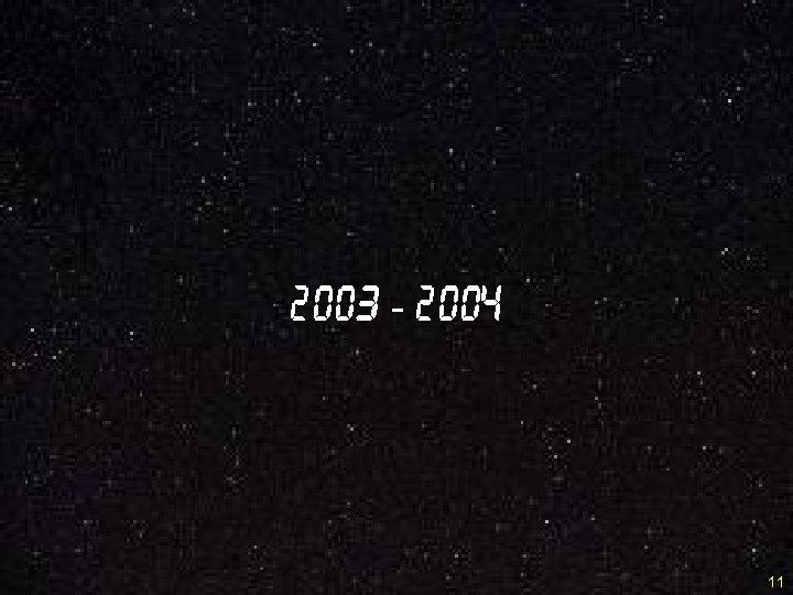 2003 - 2004 11