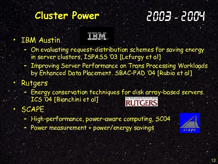 Cluster Power 2003 - 2004 • IBM Austin – On evaluating request-distribution schemes for