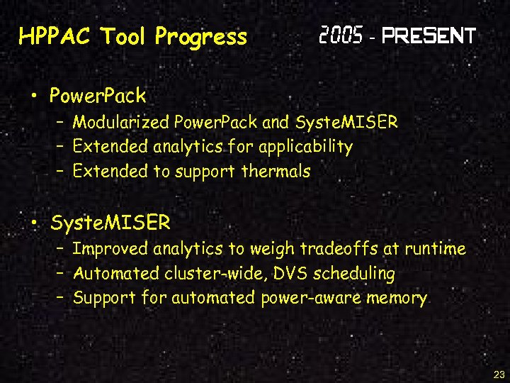 HPPAC Tool Progress 2005 - Present • Power. Pack – Modularized Power. Pack and