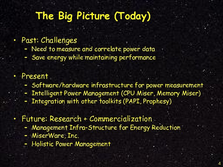 The Big Picture (Today) • Past: Challenges – Need to measure and correlate power