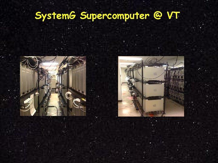System. G Supercomputer @ VT
