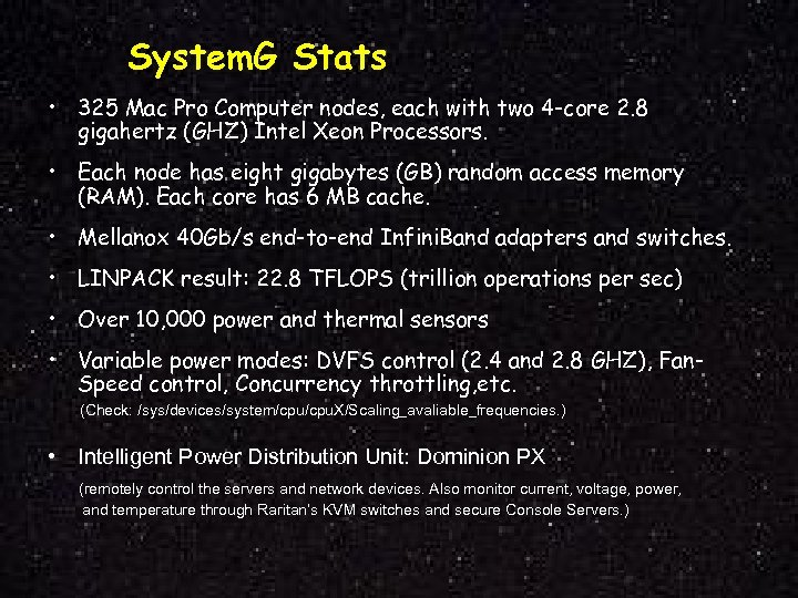 System. G Stats • 325 Mac Pro Computer nodes, each with two 4 -core