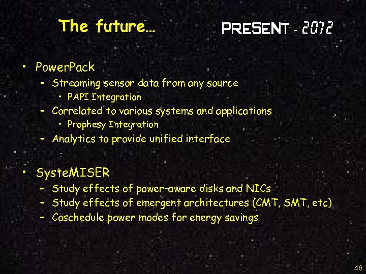 The future… Present - 2012 • Power. Pack – Streaming sensor data from any