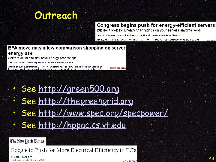 Outreach • • See See http: //green 500. org http: //thegreengrid. org http: //www.