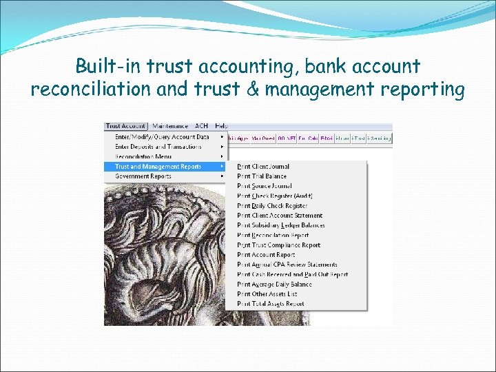 Built-in trust accounting, bank account reconciliation and trust & management reporting
