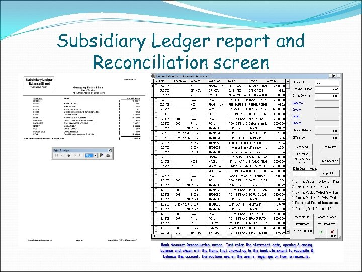 Subsidiary Ledger report and Reconciliation screen