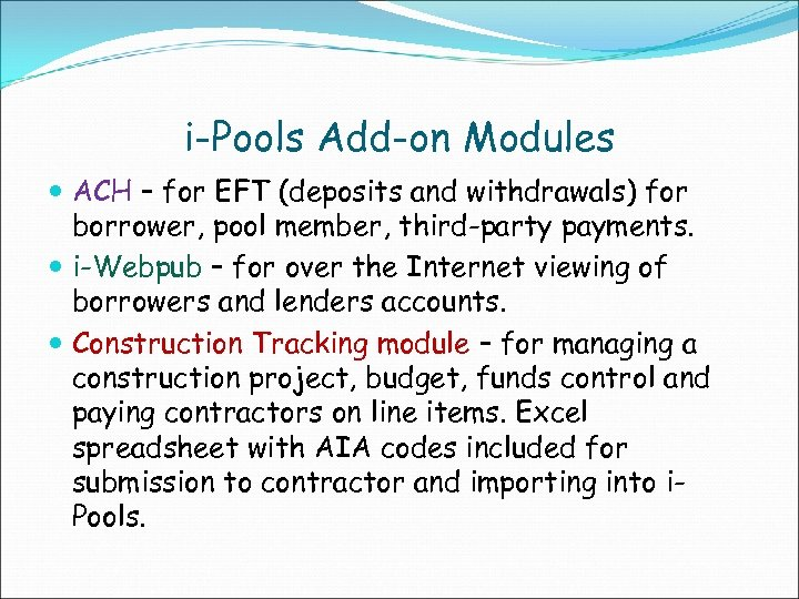 i-Pools Add-on Modules ACH – for EFT (deposits and withdrawals) for borrower, pool member,
