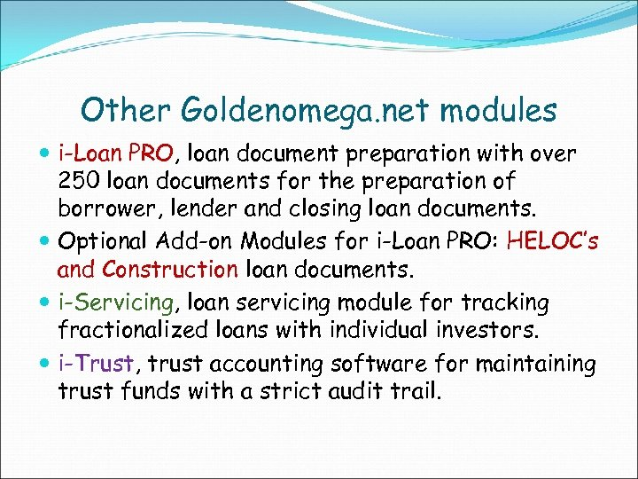 Other Goldenomega. net modules i-Loan PRO, loan document preparation with over 250 loan documents