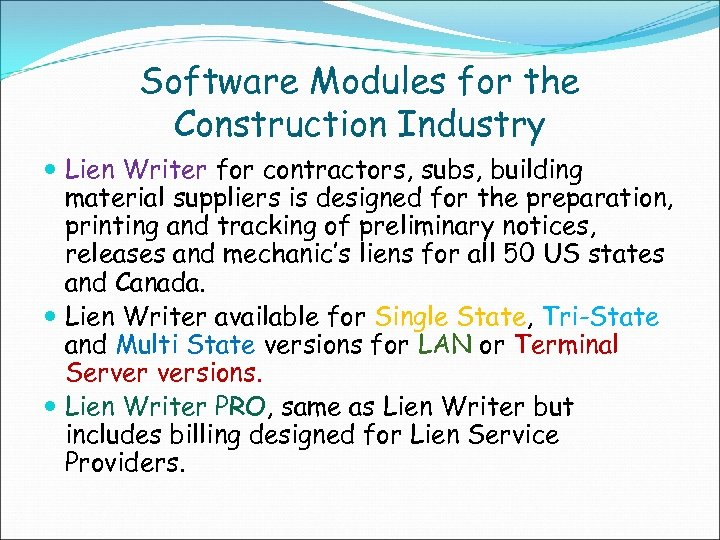 Software Modules for the Construction Industry Lien Writer for contractors, subs, building material suppliers