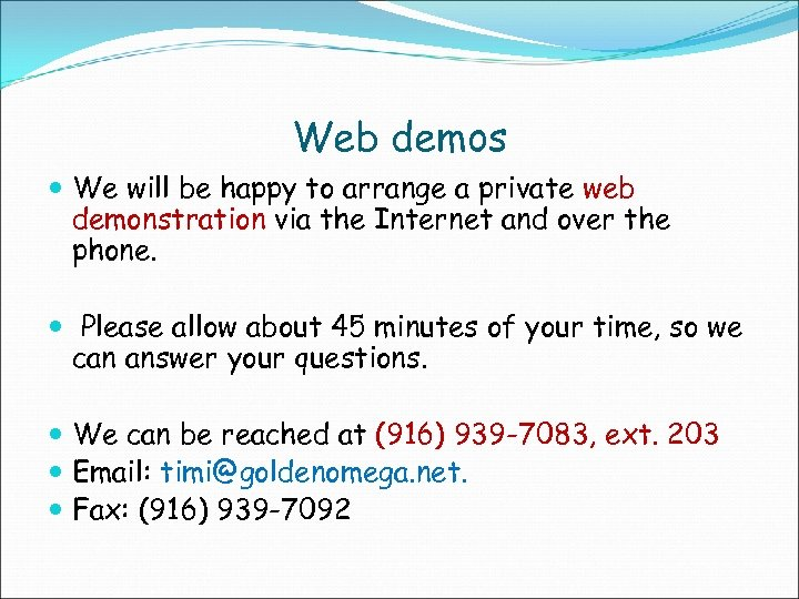 Web demos We will be happy to arrange a private web demonstration via the