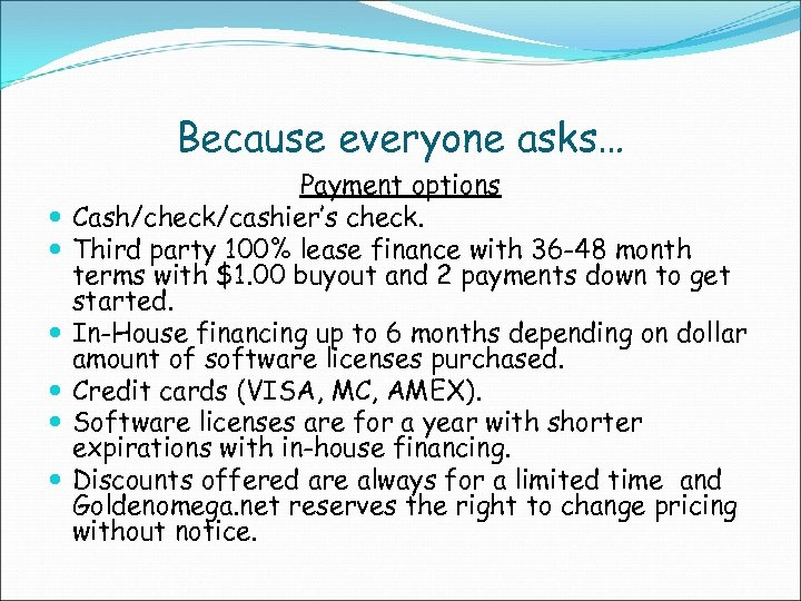 Because everyone asks… Payment options Cash/check/cashier's check. Third party 100% lease finance with 36