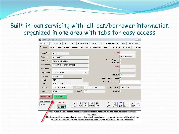 Built-in loan servicing with all loan/borrower information organized in one area with tabs for
