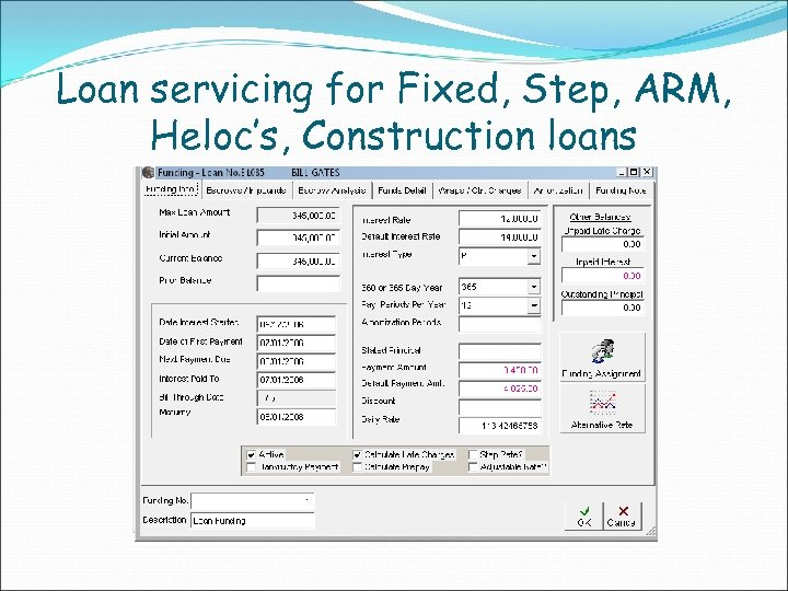 Loan servicing for Fixed, Step, ARM, Heloc's, Construction loans